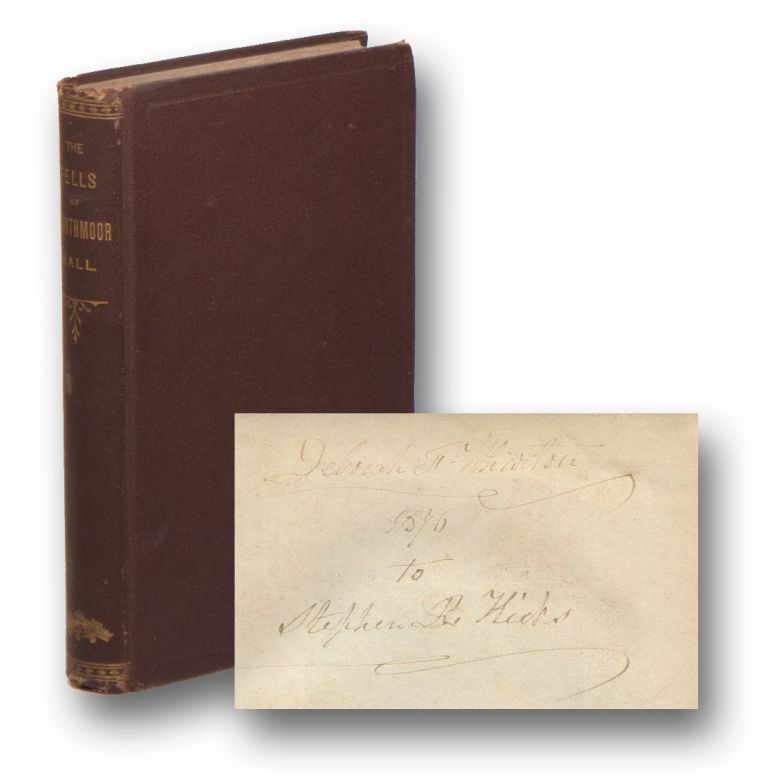 The Fells of Swarthmoor Hall and Their Friends; with an Account of Their Ancestor, Anne Askew, the Martyr. A Portraiture of Religious and Family Life in the Seventeenth Century, Compiled Chiefly from Original Letters and Other Documents, Never Before Published [ASSOCIATION COPY]. Maria WEBB.