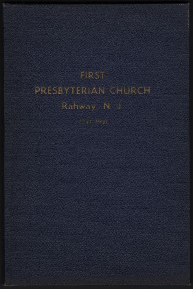 200 Years of Christian Ministry of the First Presbyterian Church, Rahway, N. J., 1741-1941. William F. DAVIS.