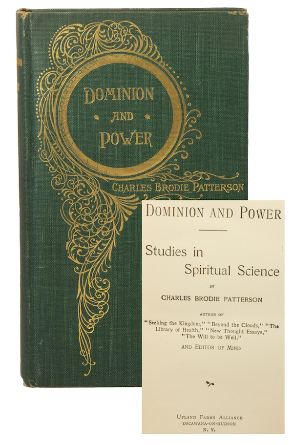 Dominion and Power: Studies in Spiritual Science. Charles Brodie PATTERSON.