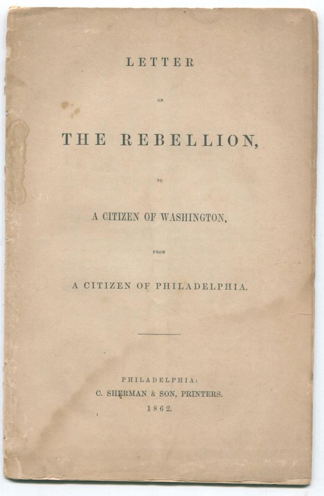 Letter on the rebellion, to a citizen of Washington, from a citizen of Philadelphia. Benjamin RUSH.