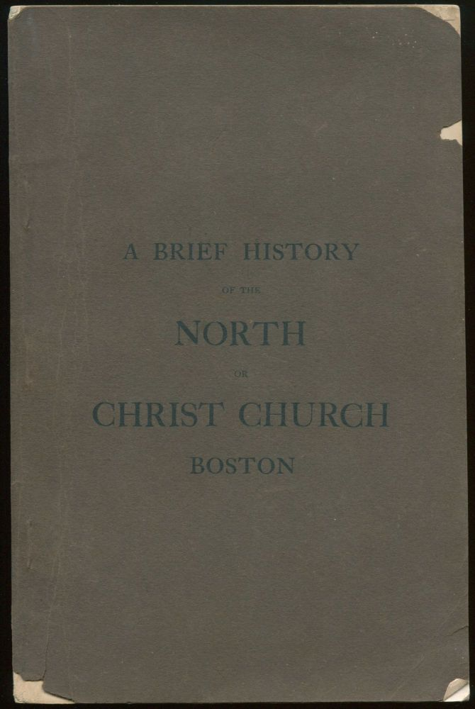 A Historical Sermon Delivered on the One Hundred and Seventy-Fifth Anniversary of Christ Church Boston Also Historical Notes On Its Name The North Church Etc. DUANE, harles, illiams.