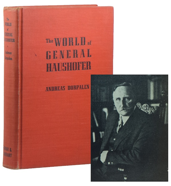 The World of General Haushofer: Geopolitics in Action. Andreas DORPALEN.