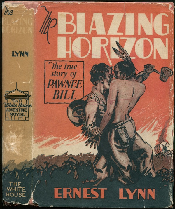 The Blazing Horizon: The True Story of Pawnee Bill and the Oklahoma Boomers. Ernest LYNN.