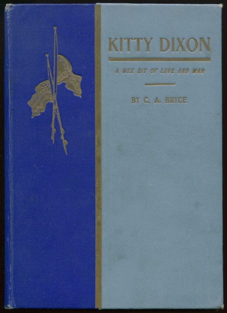 Kitty Dixon, Belle of the South Anna: A Wee Bit of Love and War. BRYCE, larence, rchibald.
