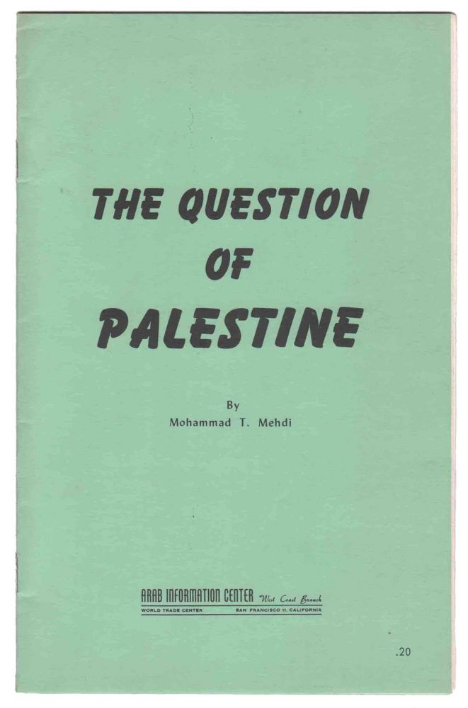The Question of Palestine. Mohammad T. MEHDI.