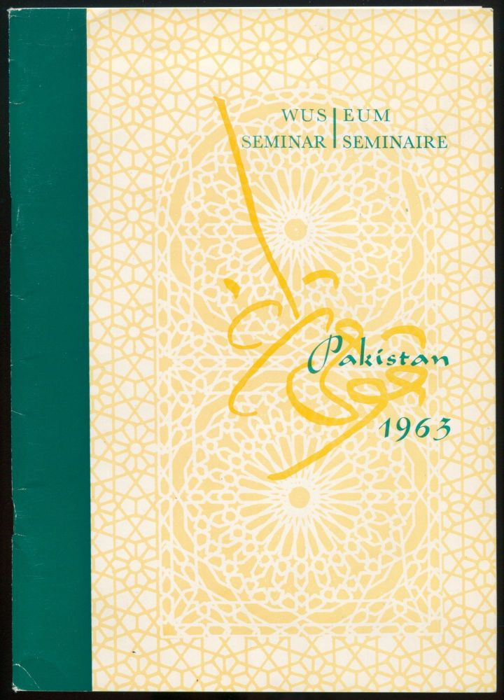 The Influence of the Orient and the Occident in Pakistan (Report of the 1963 Seminar). Shirley CULL.