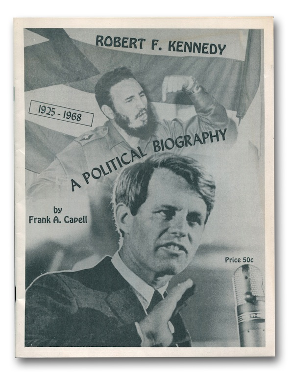 Robert F. Kennedy, 1925-1968: A Political Biography. Frank A. CAPELL.