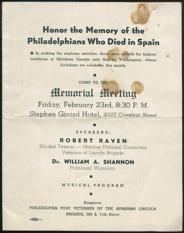Honor the Memory of the Philadelphians Who Died in Spain. Come to the Memorial Meeting, Friday, February 23rd, 8:30 P. M. [cover title]. Philadelphia Post Veterans of the Abraham Lincoln Brigade.