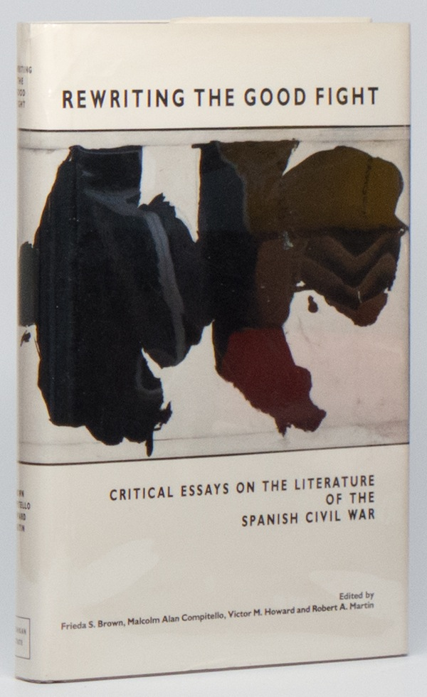 Cause And Effect Essay Papers Rewriting The Good Fight Critical Essays On The Literature Of The Spanish  Civil War Essay Writing For High School Students also Cheap Custom Writings Rewriting The Good Fight Critical Essays On The Literature Of The  Sample Essays For High School
