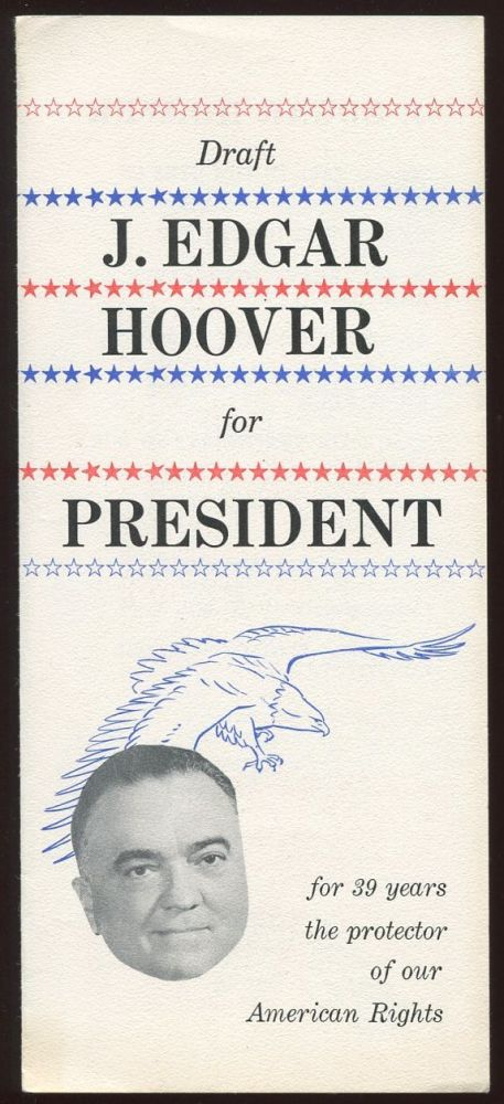 Draft J. Edgar Hoover for President. Protect American Rights Committee.