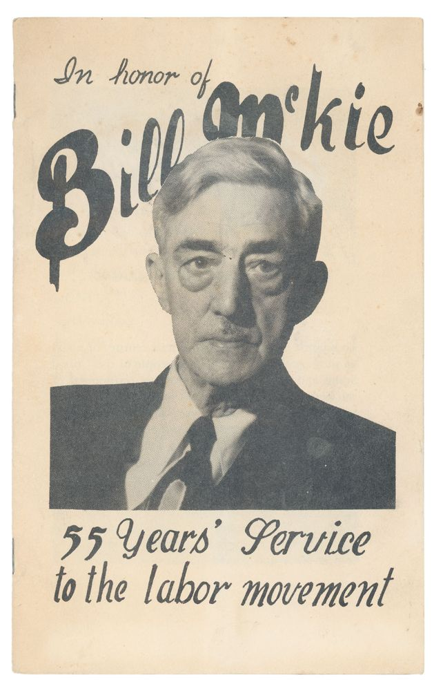 In Honor of Bill McKie: 55 Years' Service to the Labor Movement