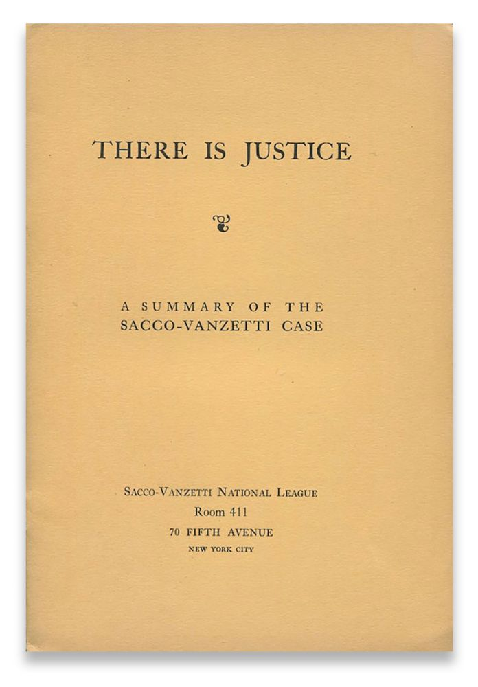 There Is Justice: A Summary of the Sacco-Vanzetti Case. William FLOYD, Sacco-Vanzetti National League.