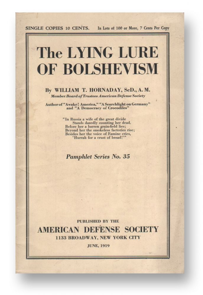 The Lying Lure of Bolshevism. William T. HORNADAY.