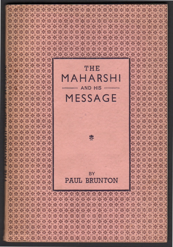 The Maharshi and His Message. Paul BRUNTON.