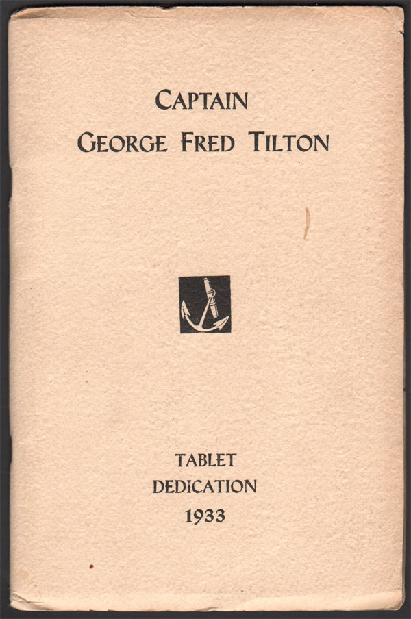 Capt. George Fred Tilton Tablet Dedication at the Seamen's Bethel Johnny Cake Hill, July 16, 1933; Story of Tilton's Walk and Whaling Tradition. Various Authors.