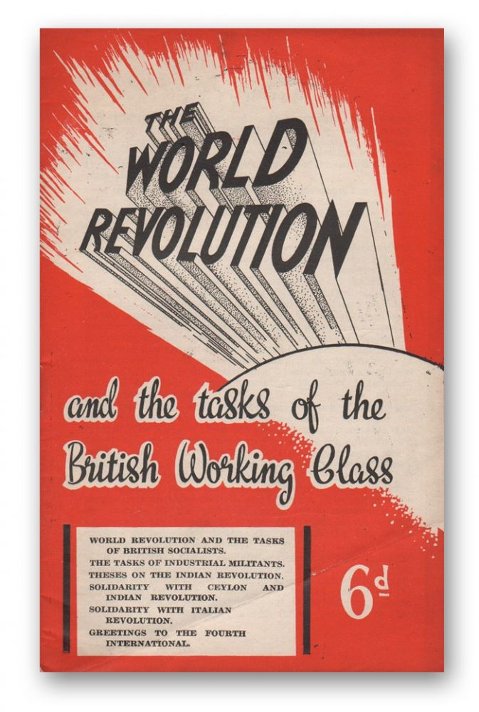 The World Revolution and the Tasks of the British Working Class. Workers' International League.