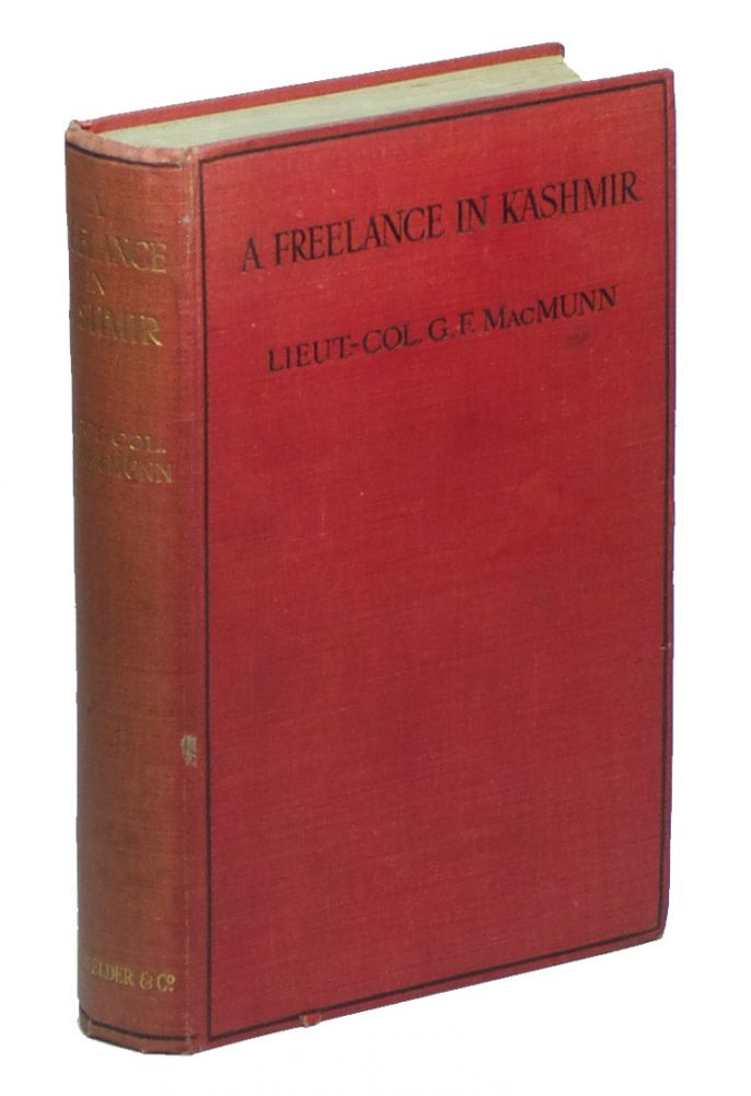 A Freelance in Kashmir: A Tale of the Great Anarchy. Lieut.-Colonel G. F. MACMUNN.