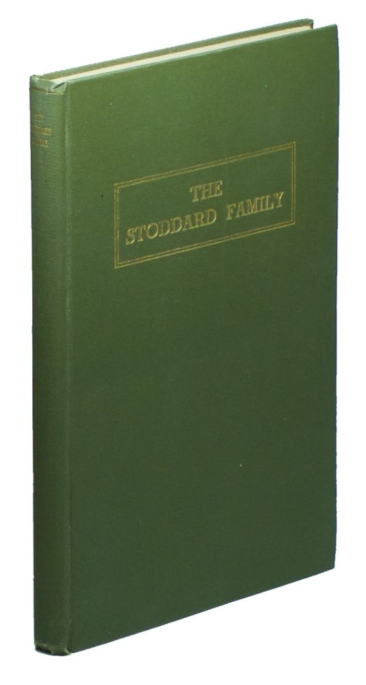 The Stoddard Family, Being an Account of Some of the Descendants of John Stodder of Hingham, Massachusetts Colony. Francis Russell STODDARD Jr.