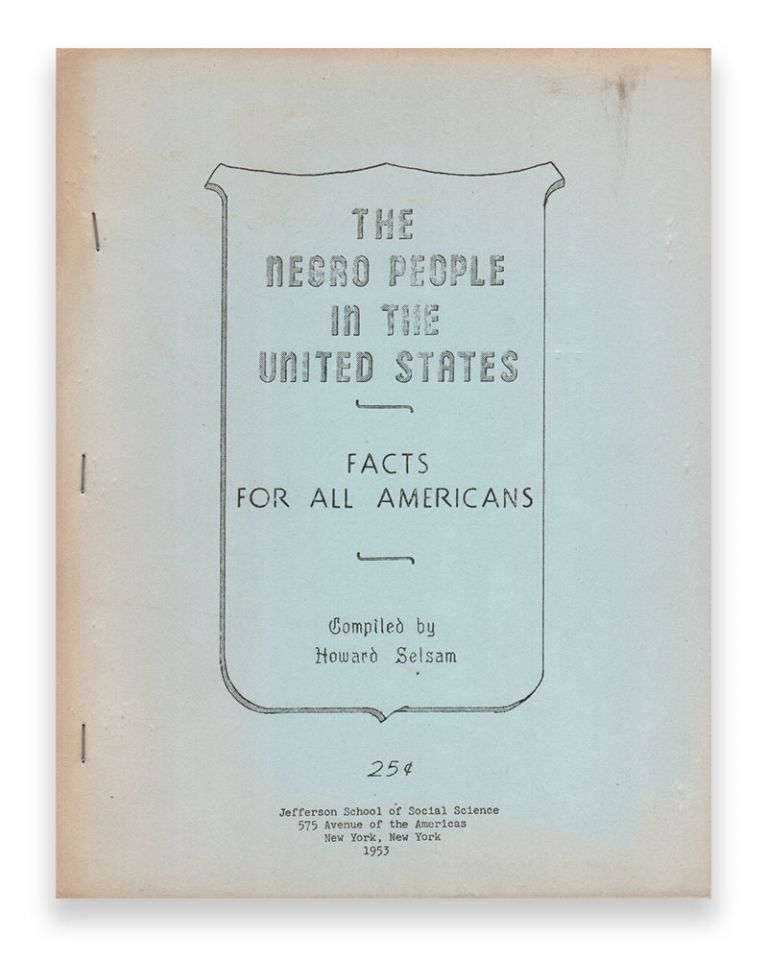 The Negro People in the United States: Facts for All Americans. Howard SELSAM.