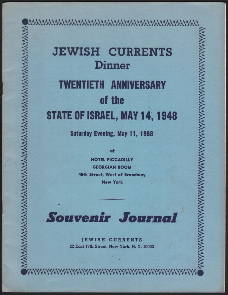 Jewish Currents Dinner, Twentieth Anniversary of the State of Israel, May 14, 1948, Saturday Evening, May 11, 1968 at Hotel Piccadilly, Georgian Room, 45th Street, West of Broadway, New York - Souvenir Journal. Jewish Currents.