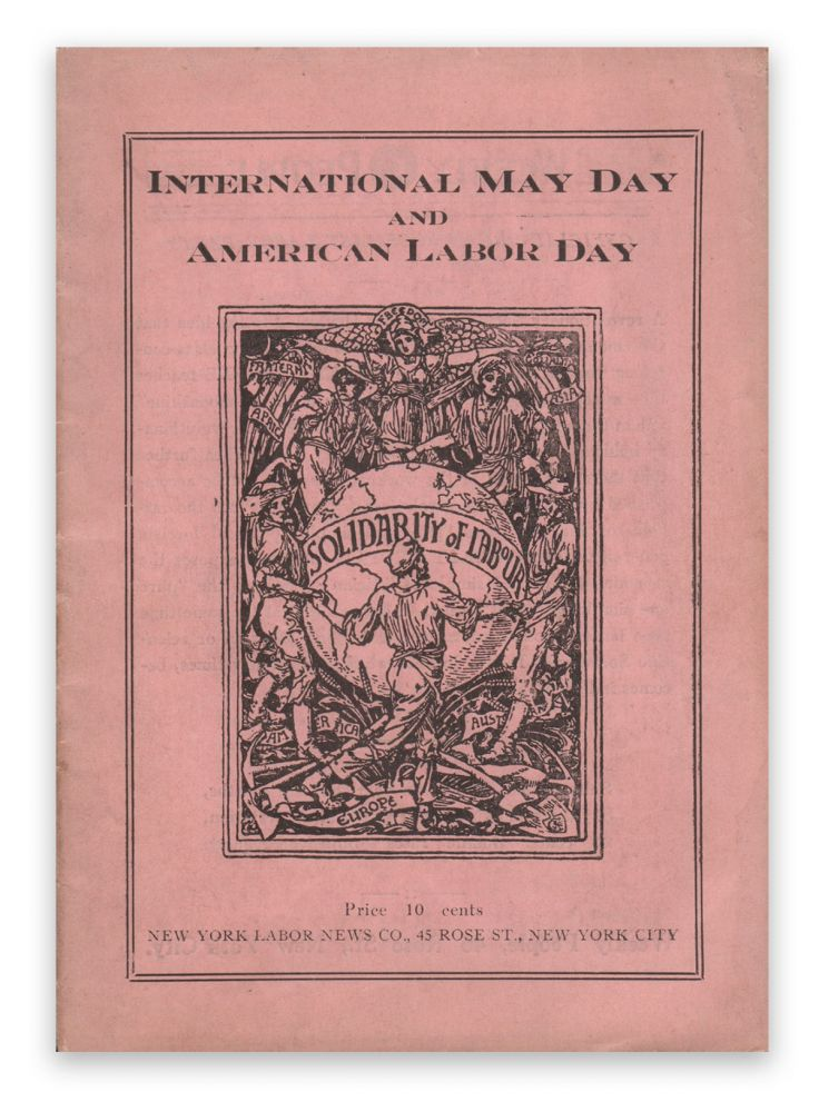 International May Day and American Labor Day: A Holiday Expressing Working Class Emancipation Versus a Holiday Exalting Labor's Chains. Boris REINSTEIN.