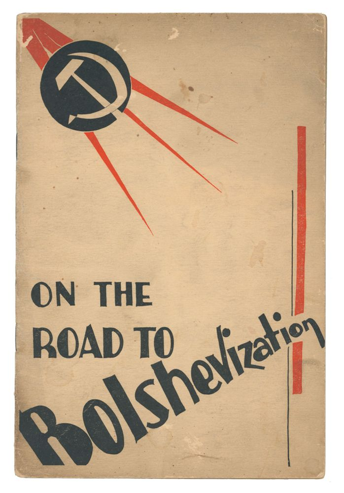 On the Road to Bolshevization. Central Committee of the C. P. U. S. A.
