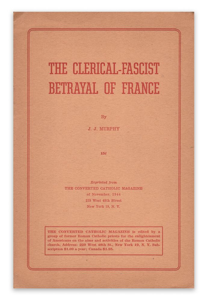 The Clerical-Fascist Betrayal of France. J. J. MURPHY.
