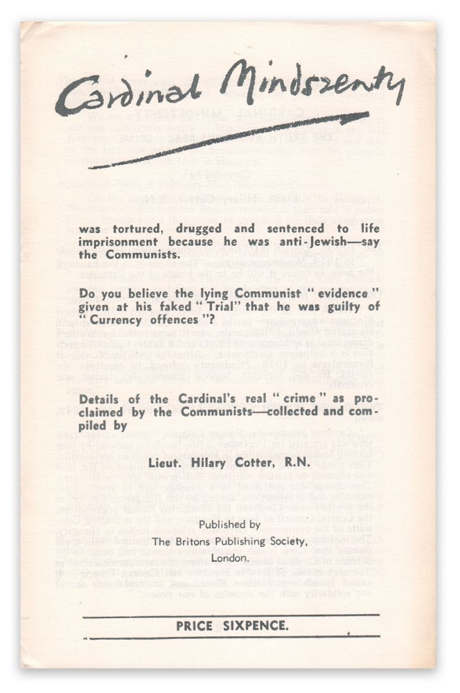 """Cardinal Mindszenty: The Truth About His Real """"Crime"""" Lieut. Hilary COTTER."""