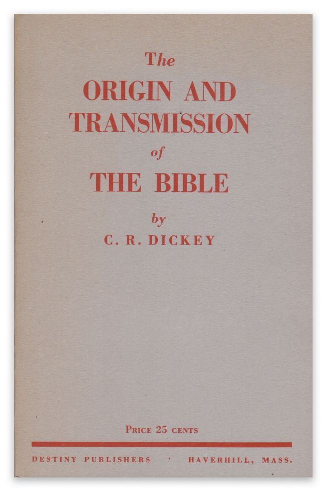 The Origin and Transmission of the Bible. C. R. DICKEY.