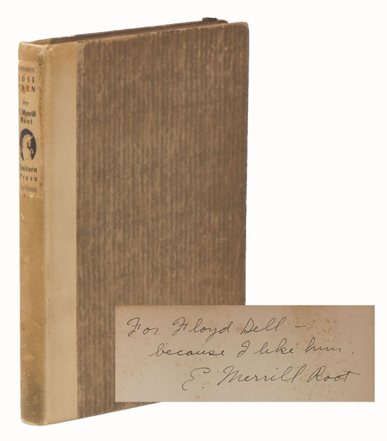 Lost Eden and Other Poems [INSCRIBED TO FLOYD DELL]. E. Merrill ROOT.