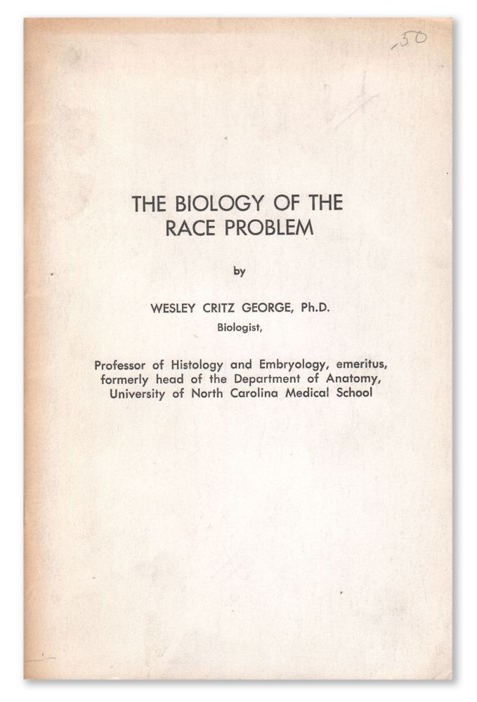 The Biology of the Race Problem. Wesley Critz GEORGE.
