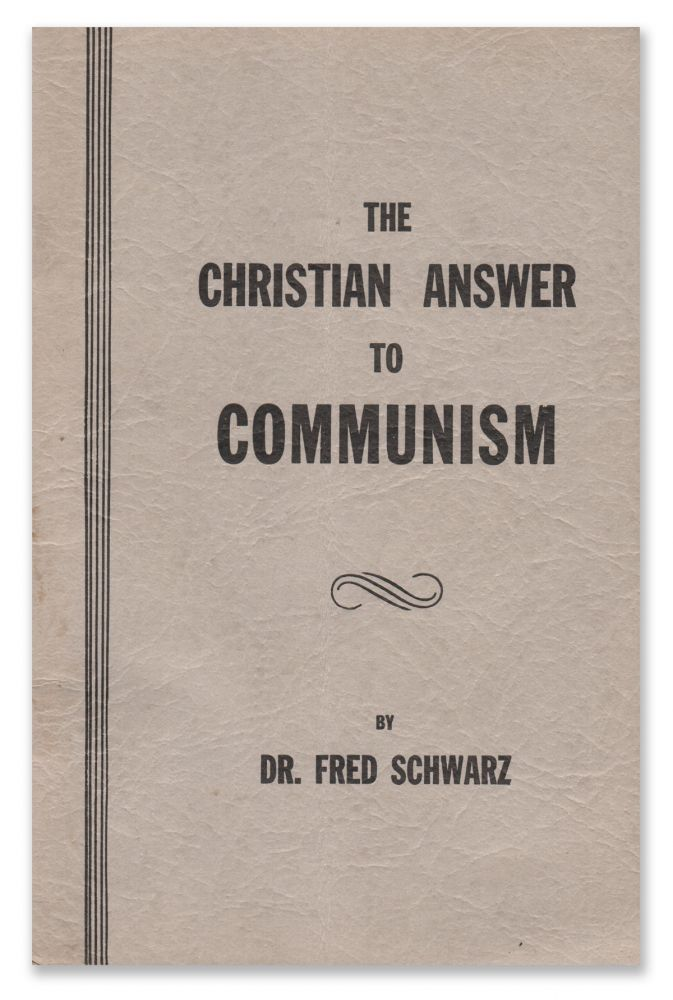 The Christian Answer to Communism. Dr. Fred SCHWARZ.