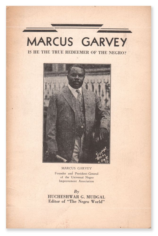 Marcus Garvey: Is He the True Redeemer of the Negro? Hucheshwar G. MUDGAL.