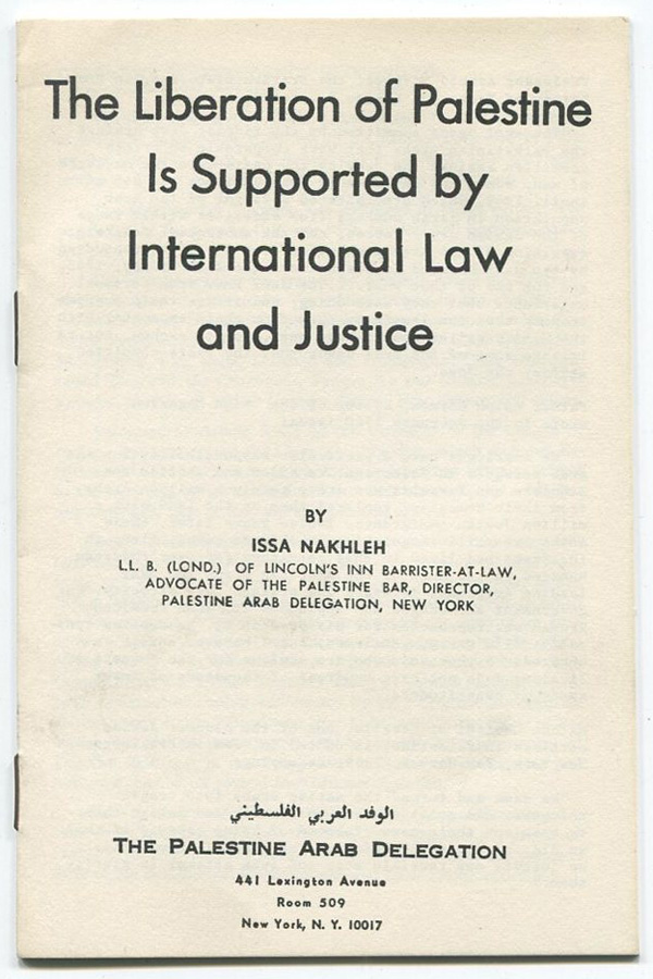 The Liberation of Palestine Is Supported by International Law and Justice. Issa NAKHLEH.