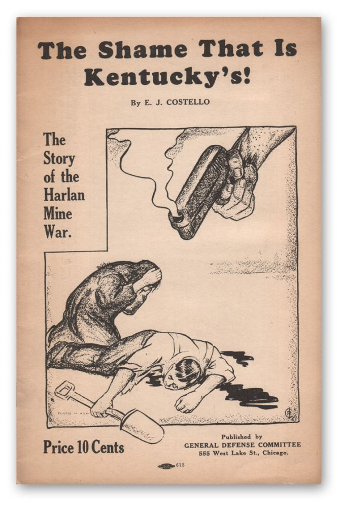 The Shame That Is Kentucky's: The Story of the Harlan Mine War. E. J. COSTELLO.