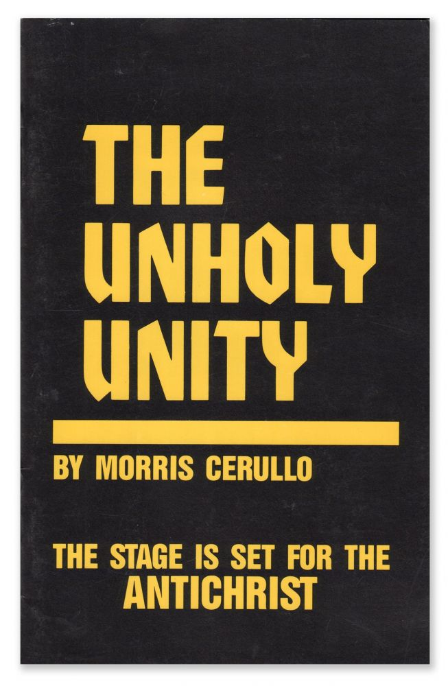 The Unholy Unity: The Stage Is Set for the Antichrist. Morris CERULLO.