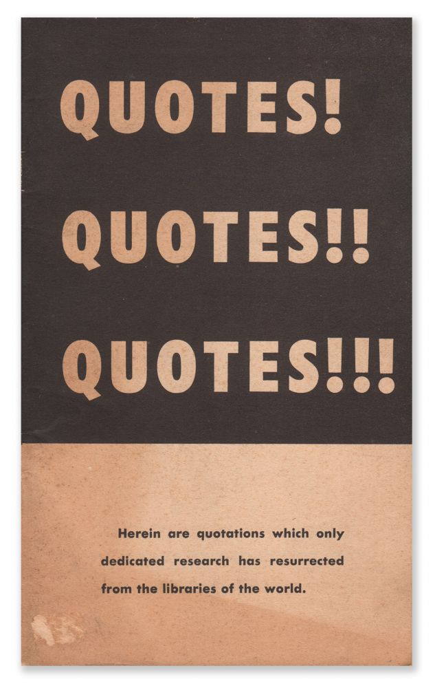 Quotes! Quotes! Quotes!: Herein are quotations which only dedicated research has resurrected from the libraries of the world [cover title]. Gerald L. K. SMITH.