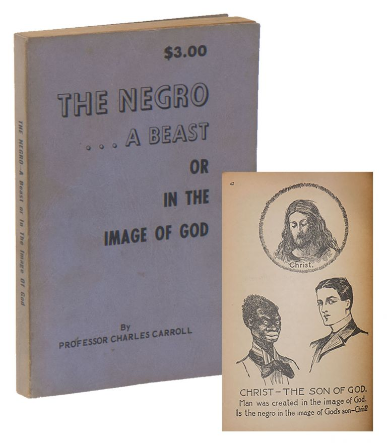 """""""The Negro a Beast,"""" or, """"In the Image of God"""" Professor Charles CARROLL, J. B. STONER, intro."""
