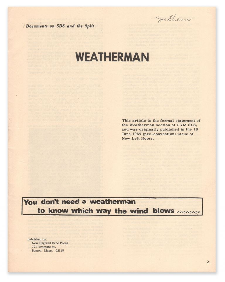 You Don't Need a Weatherman to Know Which Way the Wind Blows (Documents on SDS and the Split). Karin ASHLEY, Mark Rudd, Terry Robbins, Jim Mellen, Howie Machtinger, Gerry Long, Jeff Jones, John Jacobs, Bernardine Dohrn, Bill Ayres, Steve Tappis.