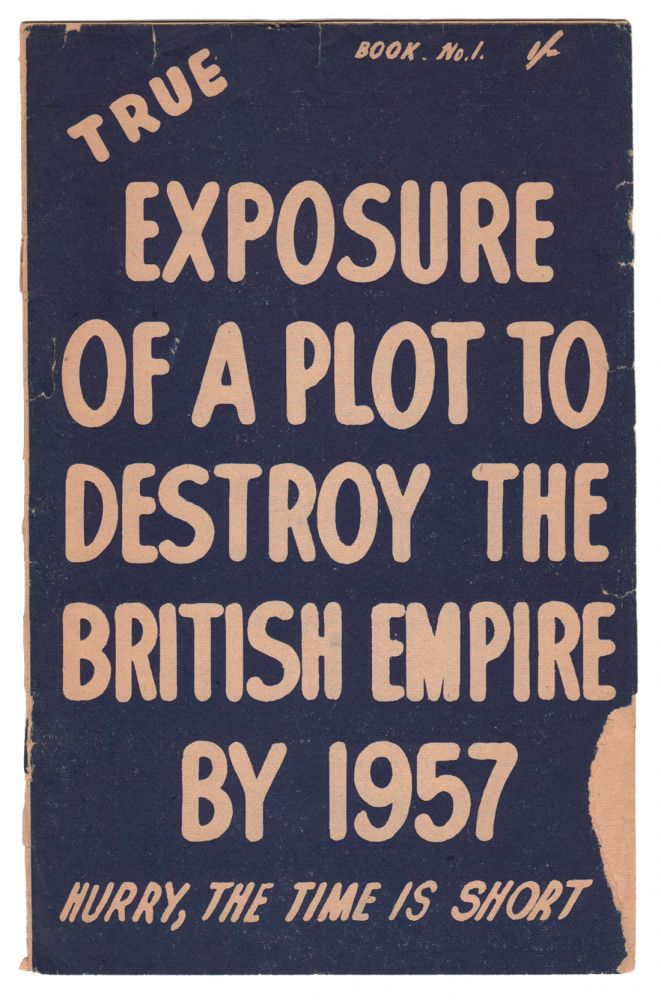 True Exposure of a Plot to Destroy the British Empire by 1957 - Hurry, the Time is Short. F. W. STEVENS.