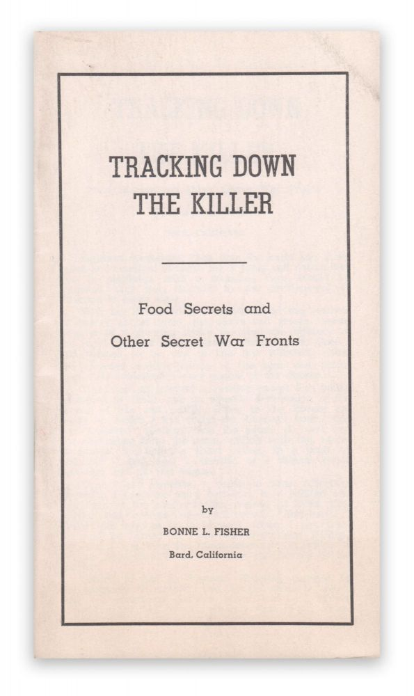 Tracking Down the Killer: Food Secrets and Other Secret War Fronts. Bonne L. FISHER.