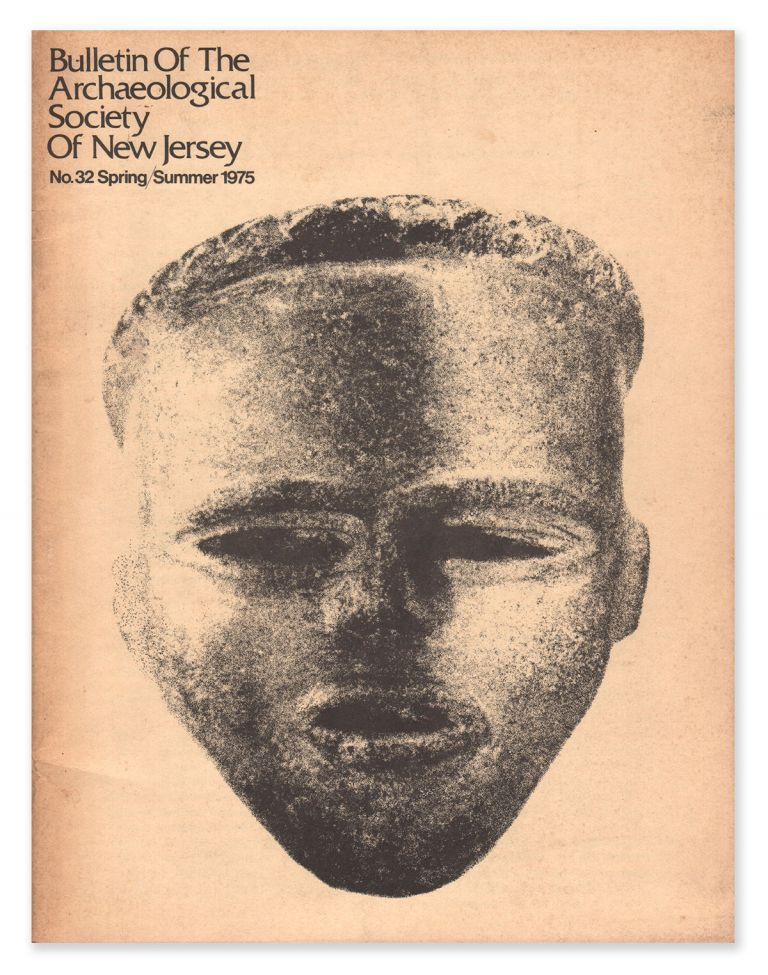 Bulletin of the Archaeological Society of New Jersey, No. 32, Spring/Summer 1975. R. Alan MOUNIER, F. Dayton STAATS, John CAVALLO, contributor.