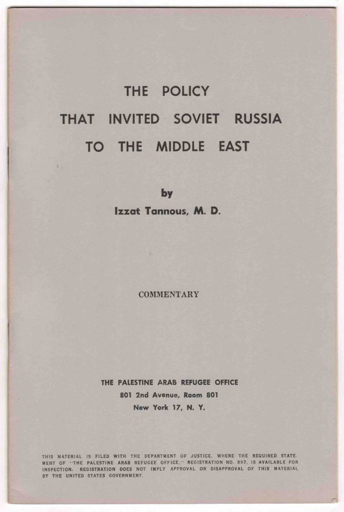 The Policy that Invited Soviet Russia to the Middle East. M. D. TANNOUS, Izzat.
