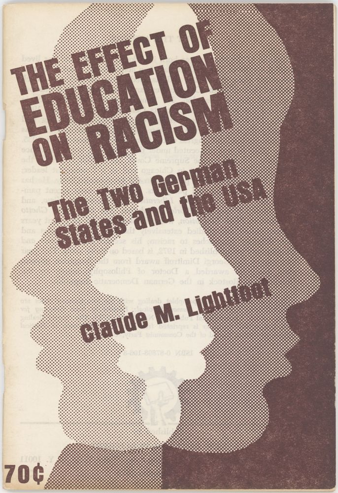 The Effect of Education on Racism. Claude M. LIGHTFOOT.