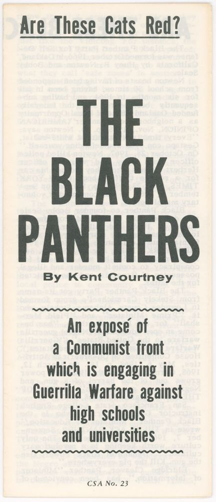 [Are These Cats Red?] The Black Panthers: An exposé of a Communist front which is engaging in Guerrilla Warfare against high schools and universities (CSA No. 23). Kent Courtney, The Conservative Society of America.