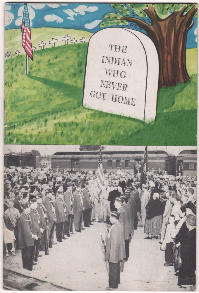 The Indian Who Never Got Home: A Brief Account of What Happened When Sergeant John Rice's Body Came Home from Korea for Burial. Harry Ross, William H. Oliver.