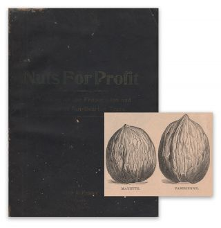 Nuts for Profit. A Treatise on the Propagation and Cultivation of Nut-Bearing Trees Adapted to Successful Culture in the United States, With Extracts from Leading Authorities. John R. PARRY.