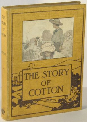 The Story of Cotton. Alice Turner CURTIS, Harriet Roosevelt RICHARDS
