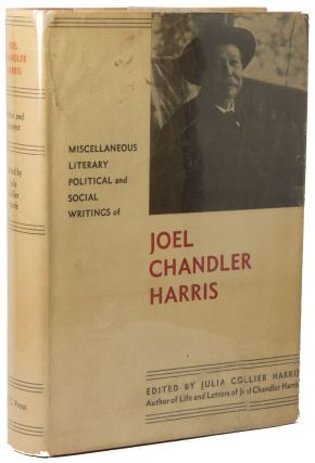 Joel Chandler Harris, Editor and Essayist; Miscellaneous Literary, Political, and Social...