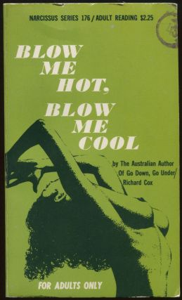 Blow Me Hot, Blow Me Cool. Richard COX